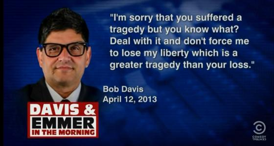 Bob Davis my liberty is more important than your loss