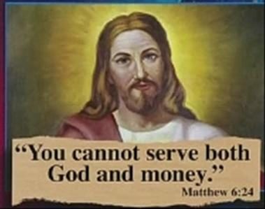 You cant serve both God and money