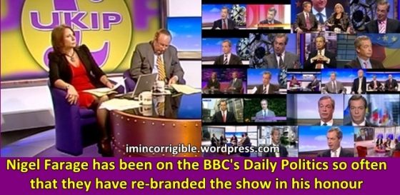 Farage on BBC's Daily Politics so often it has been re-branded