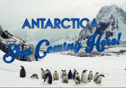 Antarctica Don't Come Here